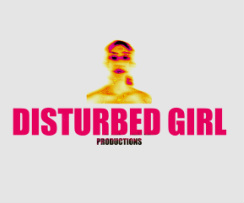 Disturbed Girl Productions